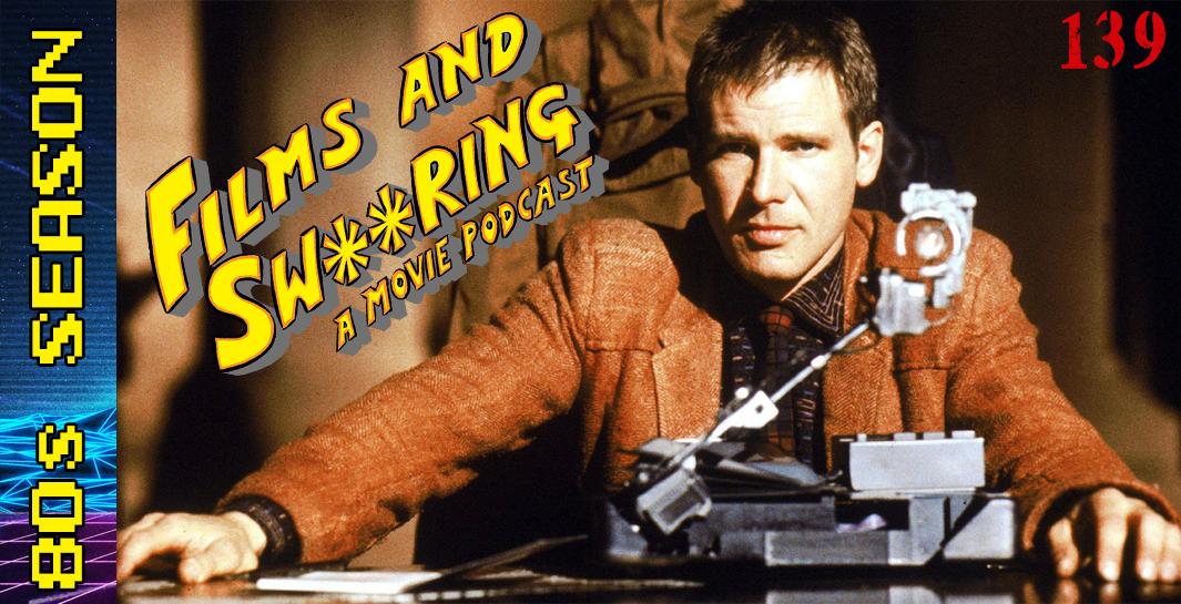 EP 139 – 80's Season – Blade Runner (1982)