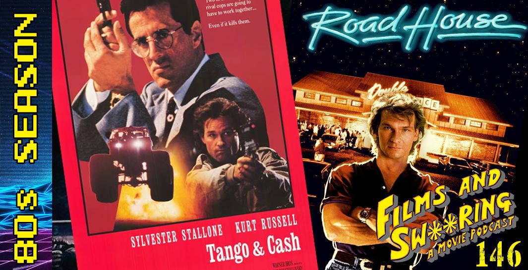 EP 146 – 80's Season – Road House (1989) + Tango & Cash (1989)