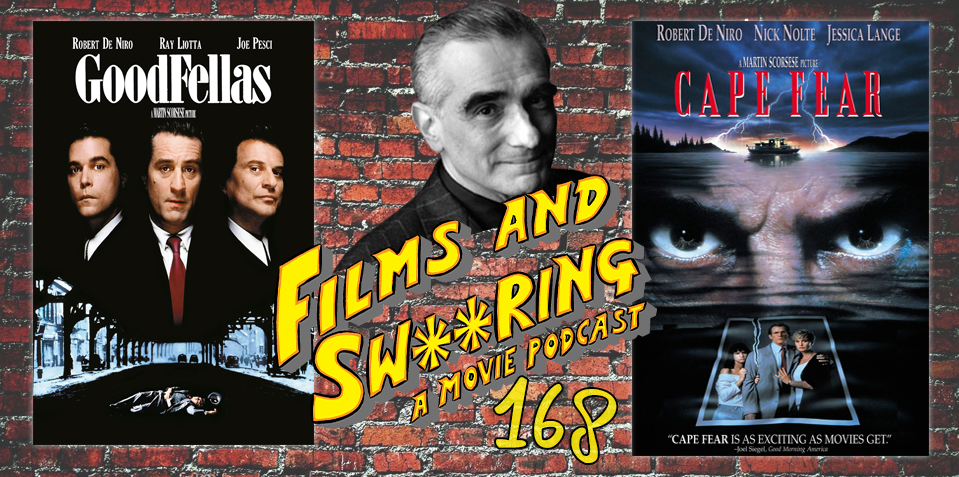 EP 168 – SCORSESE SEASON – Goodfellas (1990) and Cape Fear (1991)