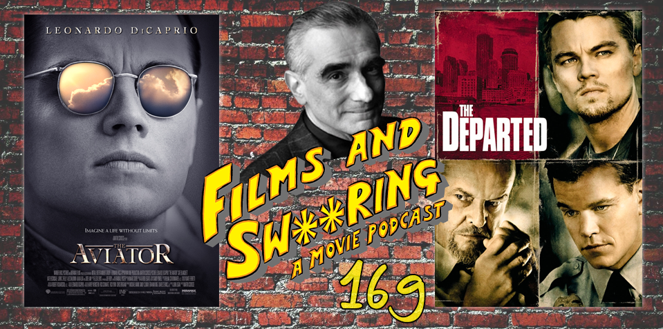 EP 169 – SCORSESE SEASON – The Aviator (2004) and The Departed (2006)