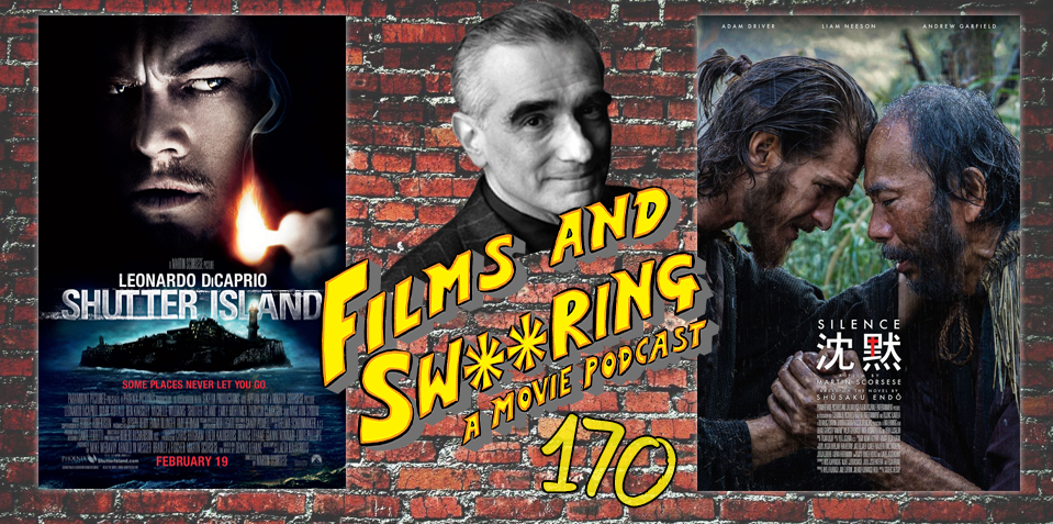EP 170 – SCORSESE SEASON – Shutter Island (2010) and Silence (2016)