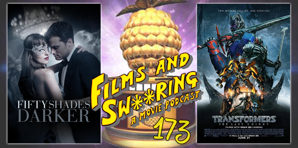 EP 173 - Fifty Shades Darker (2017) and Transformers: The Last Knight (2017)