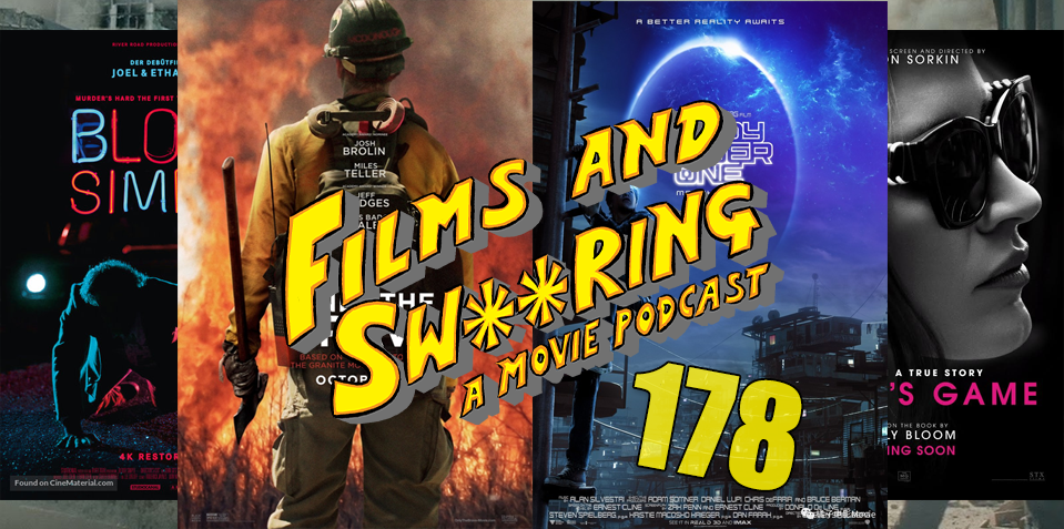 EP 178 - (off season) Blood Simple, Only the Brave, Ready Player One and Molly's Game